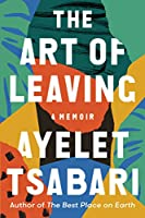 The Art of Leaving: A Memoir Front Cover