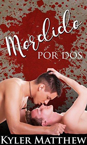 Mordido por dos (Spanish Edition)