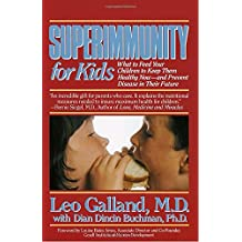 Superimmunity for Kids: What to Feed Your Children to Keep Them Healthy Now, and Prevent Disease in Their Future