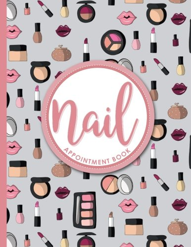 Download Nail Appointment Book: 6 Columns Appointment Maker, Appointment Tracker, Hourly Appointment Planner, Cute Cosmetic Makeup Cover (Volume 31) pdf epub