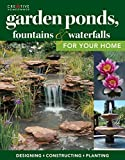 landscaping ideas for backyards Garden Ponds, Fountains & Waterfalls for Your Home: Designing, Constructing, Planting (Creative Homeowner) Step-by-Step Sequences & Over 400 Photos to Landscape Your Garden with Water, Plants, & Fish