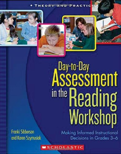 Day-to-Day Assessment in the Reading Workshop: Making Informed Instructional Decisions in Grades 36