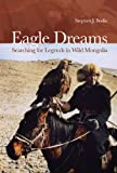 Eagle Dreams, Stephen J. Bodio, 1592282075