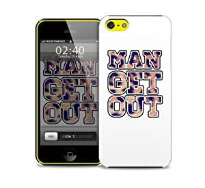 Man Get Out iPhone 5c protective phone case