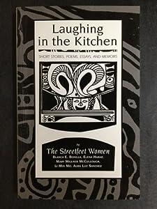 Laughing in the Kitchen Blanca Bonilla, Mary Millner McCullough, Elena Harap and Blanca E. Bonilla