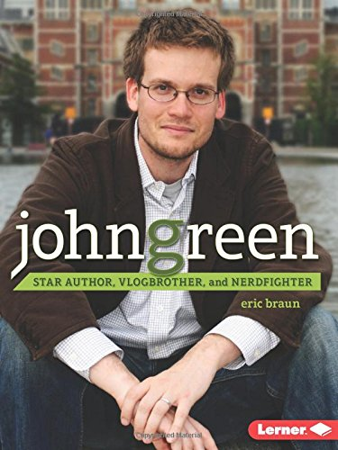 John Green: Star Author, Vlogbrother, and Nerdfighter (Gateway Biographies)