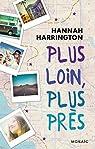 Plus loin, plus près par Hannah Harrington