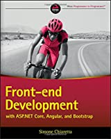 Front-end Development with ASP.NET Core, Angular, and Bootstrap Front Cover