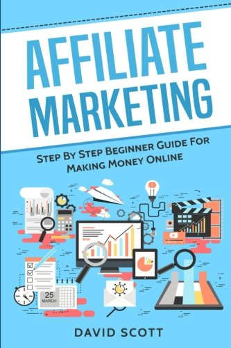51fFNv9AOXL - Affiliate Marketing: Step By Step Beginner Guide For Making Money Online