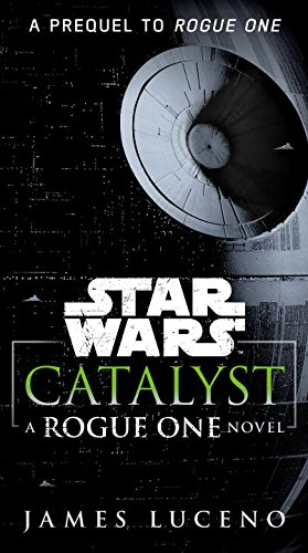 catalyst-star-wars-a-rogue-one-novel