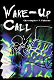 Wake-Up Call, Christopher F. Falcone, 0595307892