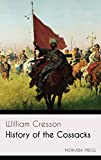 History of the Cossacks (Illustrated)