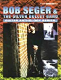 img - for Bob Seger & The Silver Bullet Band -- Guitar Anthology: Authentic Guitar TAB (Guitar Anthology Series) book / textbook / text book