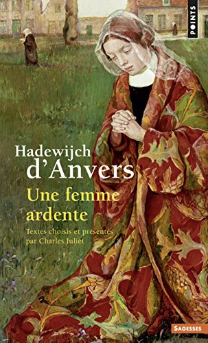 Hadewijch D'Anvers. Une Femme Ardente (English and French Edition)