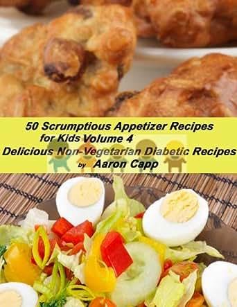 Amazon Com 50 Scruptious Appetizer Recipes For Kids