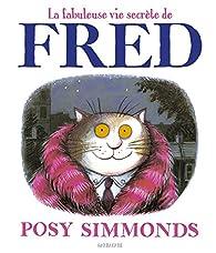La fabuleuse vie secrète de Fred par Posy Simmonds