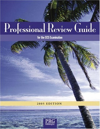 Professional Review Guide for the CCS Examination w/ Interactive CD-ROM, 2005 Edition (Professional Review Guide for the
