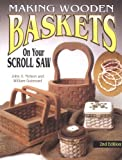 Making Wooden Baskets on Your Scroll Saw, John A. Nelson and William Guimond, 1565232348