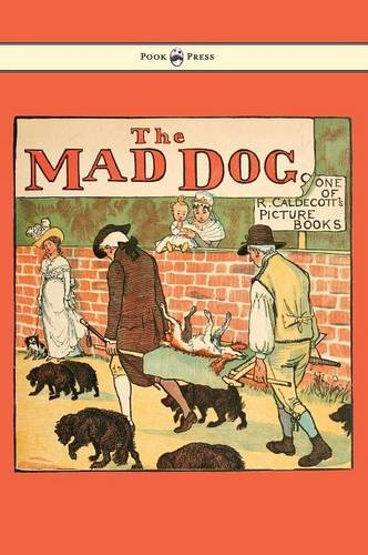 Download An Elegy on the Death of a Mad Dog - Illustrated by Randolph Caldecott PDF