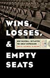 Image of Wins, Losses, and Empty Seats: How Baseball Outlasted the Great Depression