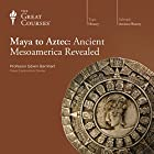Maya to Aztec: Ancient Mesoamerica Revealed Vortrag von  The Great Courses Gesprochen von: Professor Edwin Barnhart
