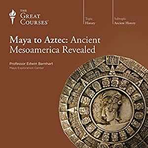 Maya to Aztec: Ancient Mesoamerica Revealed Lecture