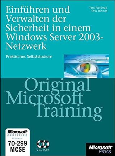 Einführen und Verwalten der Sicherheit im Windows Server 2003-Netzwerk - Original Microsoft Training für Examen 70-299: Praktisches Selbststudium Gebundenes Buch – 17. Juni 2004 Tony Northrup 3860639684 978-3-86063-968-9 Benutzeroberflächen