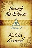 Through the Stones, Krista Connell, 1451221908