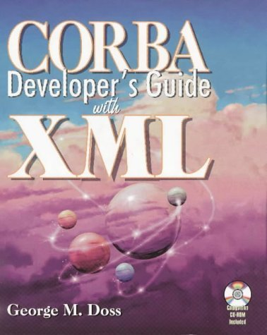 Corba Developer's Guide With Xml by Doss, George M. (1999) Paperback