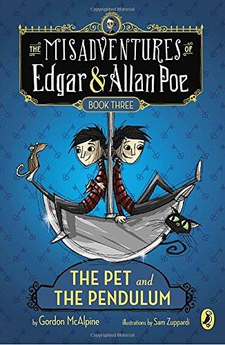 The Pet And The Pendulum (The Misadventures Of Edgar & Allan Poe)
