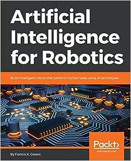 Buy Artificial Intelligence for Robotics: Build intelligent