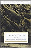 The Origins of Totalitarianism, Hannah Arendt, 0156701537