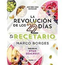 La revolución de los 22 días. Recetario / The 22-Day Revolution Cookbook (