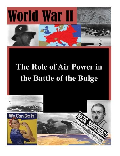 The Role of Air Power in the Battle of the Bulge (World War II) pdf epub