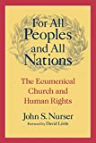 For All Peoples and All Nations: The Ecumenical Church and Human Rights (Paperback)