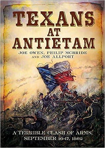 `TOP` Texans At Antietam: A Terrible Clash Of Arms, September 16-17, 1862. Ashley Gaming however Oklahoma forma Maddon stock