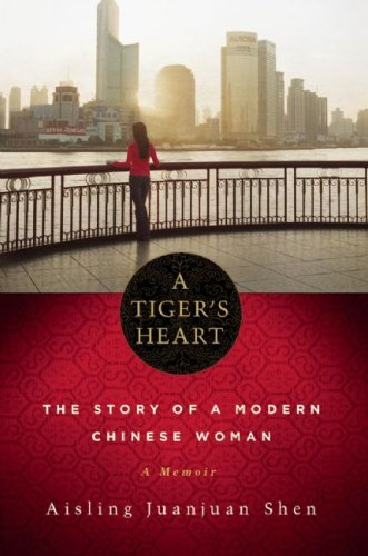 A Tiger's Heart: The Story of a Modern Chinese Woman PDF