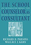 img - for The School Counselor as Consultant: An Integrated Model for School-based Consultation (School Counseling) book / textbook / text book