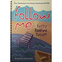 Follow Me: More Meditations for Private and Group Worship