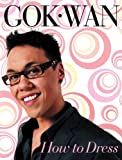 How to Dress, Gok Wan, 0007280335