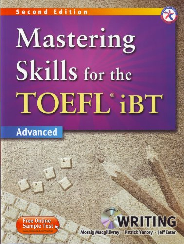 Mastering Skills for the TOEFL iBT, 2nd Edition Advanced Writing (w/MP3 CD, Transcripts and Answer Key)