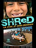 Shred: The Asher Bradshaw Story