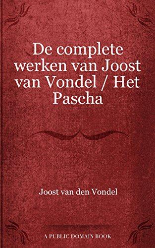 De Complete Werken Van Joost Van Vondel Het Pascha Dutch