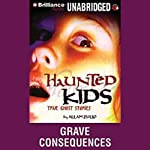 Grave Consequences: Haunted Kids Series | Allan Zullo