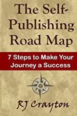 The Self-Publishing Road Map: Seven Steps to Make Your Journey a Success Paperback