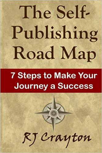 The Self-Publishing Road Map: Seven Steps to Make Your