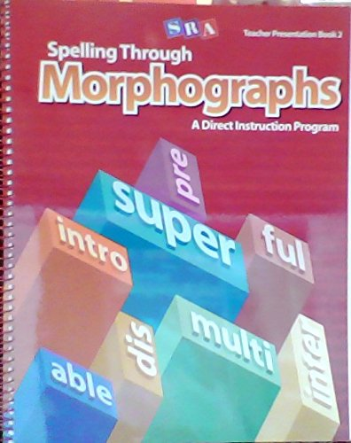 Download SRA Teacher Presentation Book 2: Spelling Through Morphographs: A Direct Instruction Program pdf