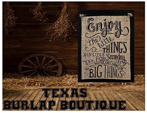 FREE SHIPPING! Enjoy the little things in life for someday realize they were BIG things Burlap Country Rustic Chic Wedding Sign Western Home Décor (Things Enjoy The In Life Little)