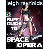 Ruff! Guide to Space Opera Books (Ruff Guide to Space Opera Media Book 1)
