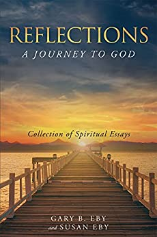 Reflections: A Journey To God by [Eby, Gary B., Eby, Susan ]